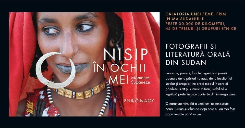 Nisip în ochii mei. Momente sudaneze | Enikö Nagy - Brașov