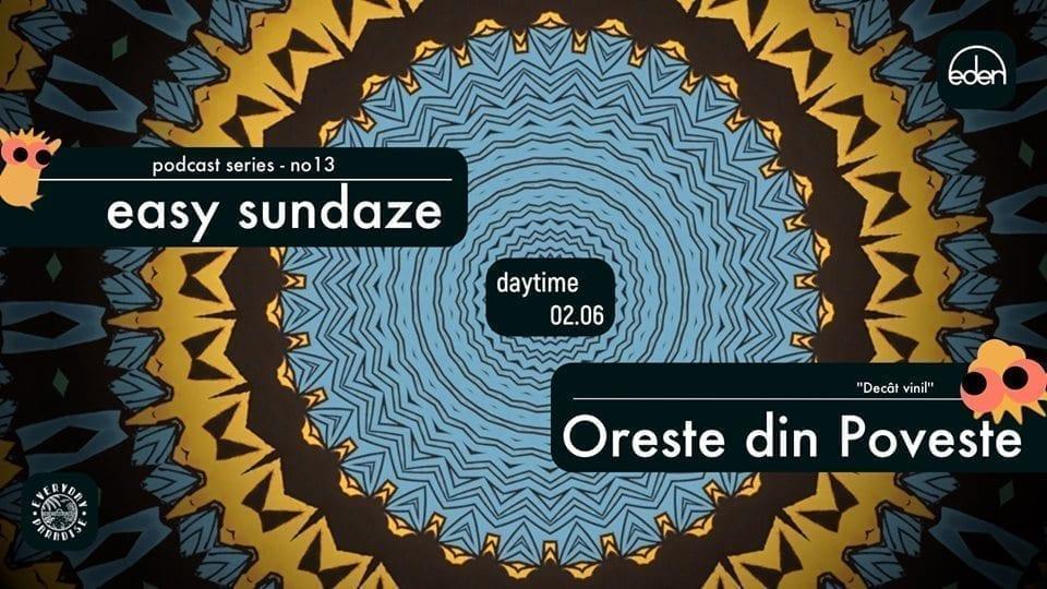 Easy Sundaze no13 w. Oreste din Poveste