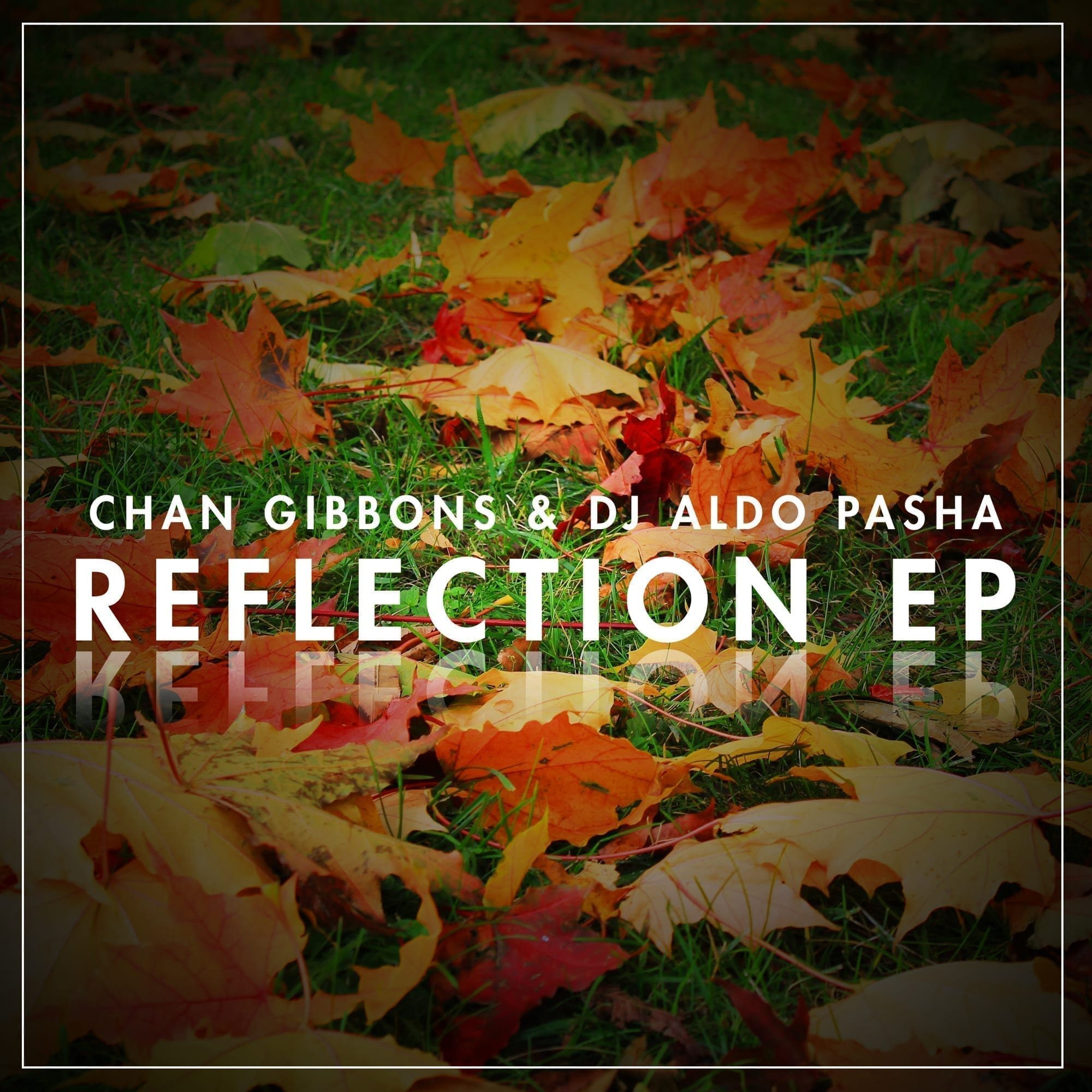 London based producers, Chan Gibbons & DJ Aldo Pasha return with their new EP 'Reflection'