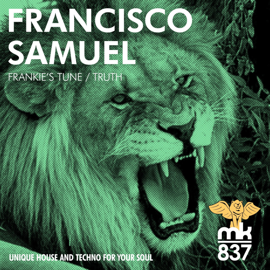 MK837 Francisco Samuel's latest, is a tribute to all the Frankies of house music