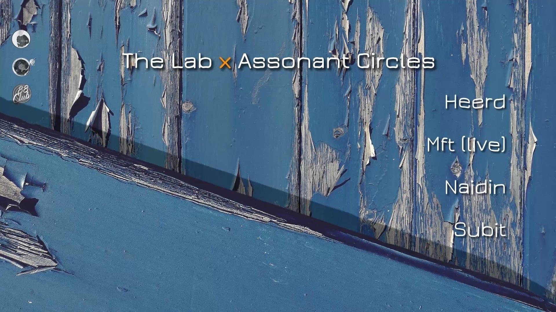 Assonant Circles X The Lab w/ Heerd / Mft / Naidin / Subit @ Club 88-Craiova