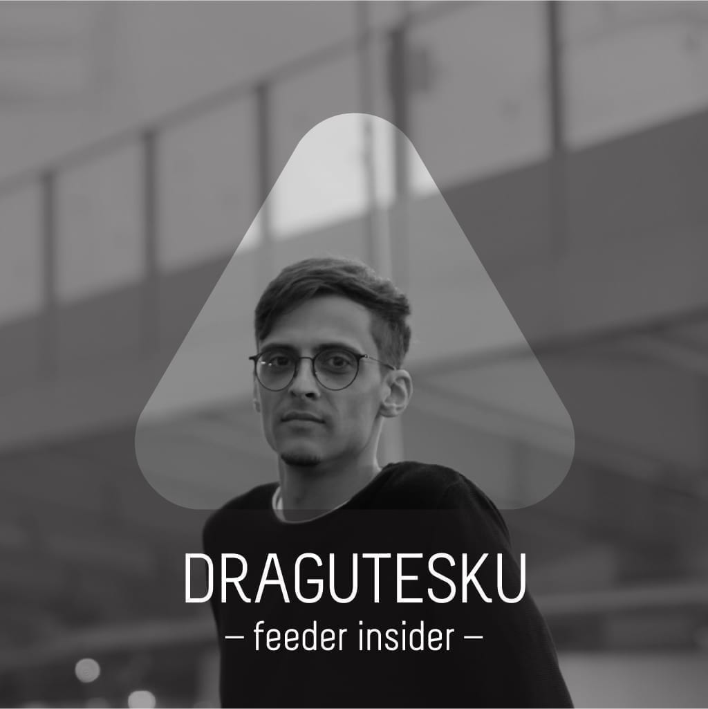feeder insider interview with Dragutesku