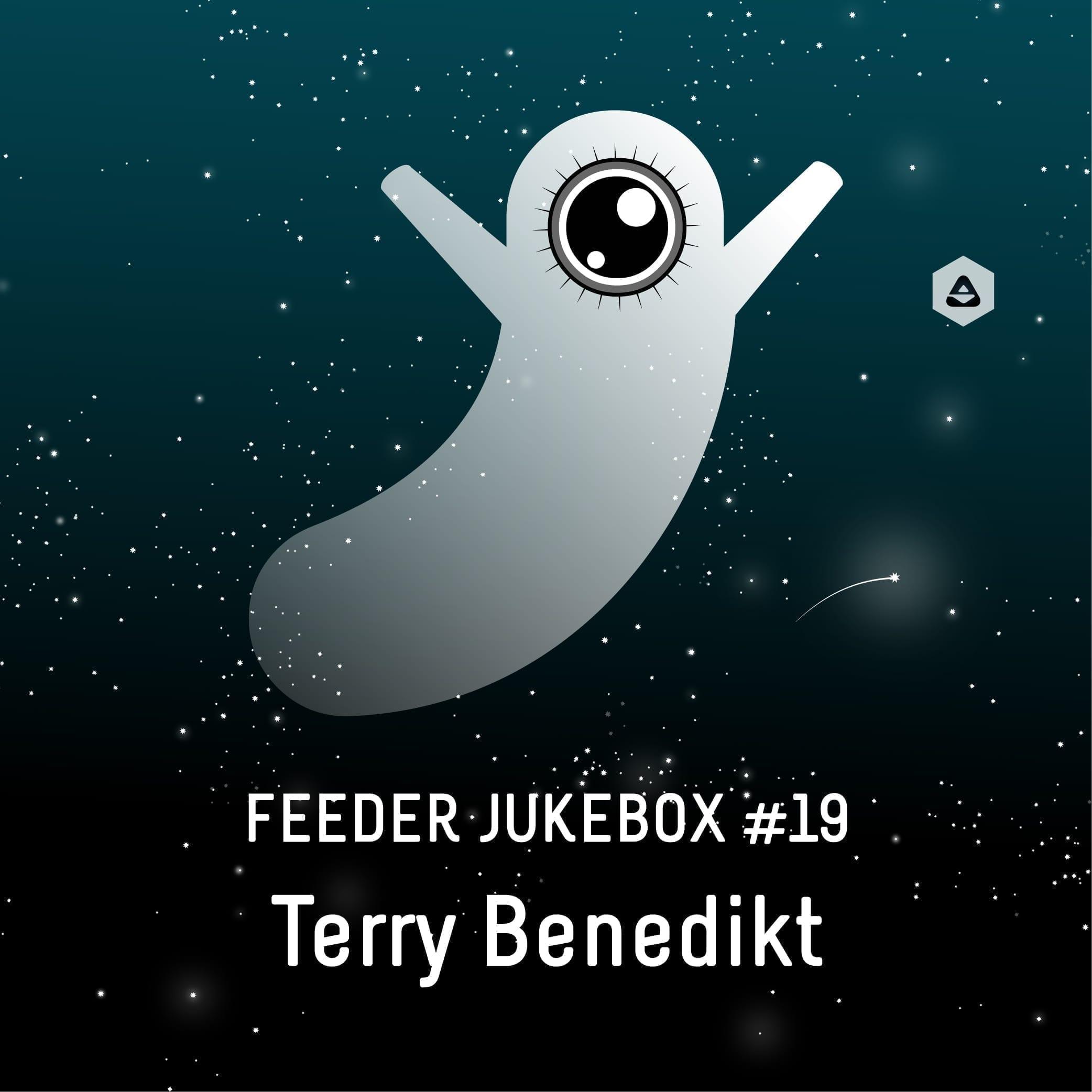 feeder jukebox #19 selected by Terry Benedikt