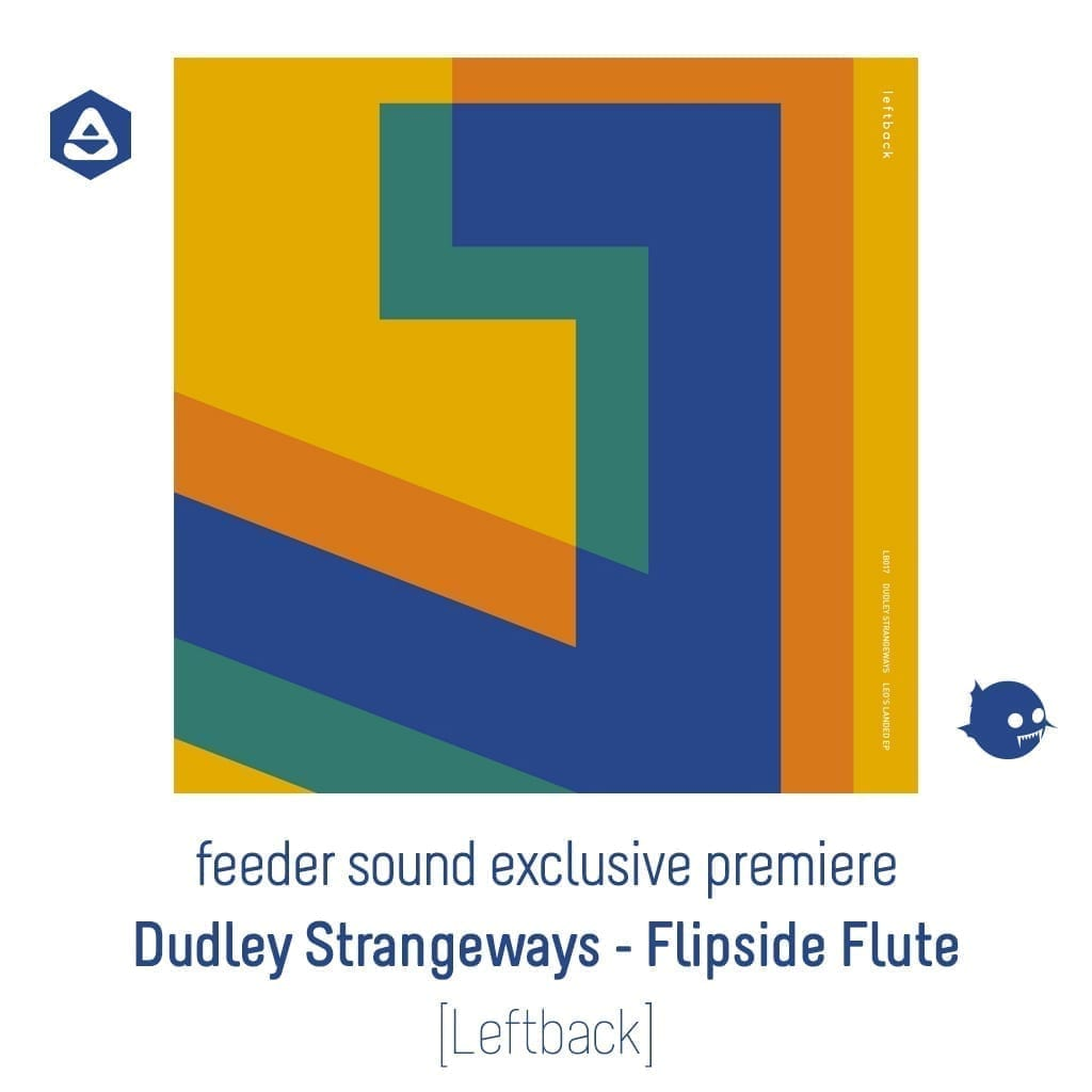 feeder sound exclusive premiere Dudley Strangeways - Flipside Flute [Leftback] article-cover