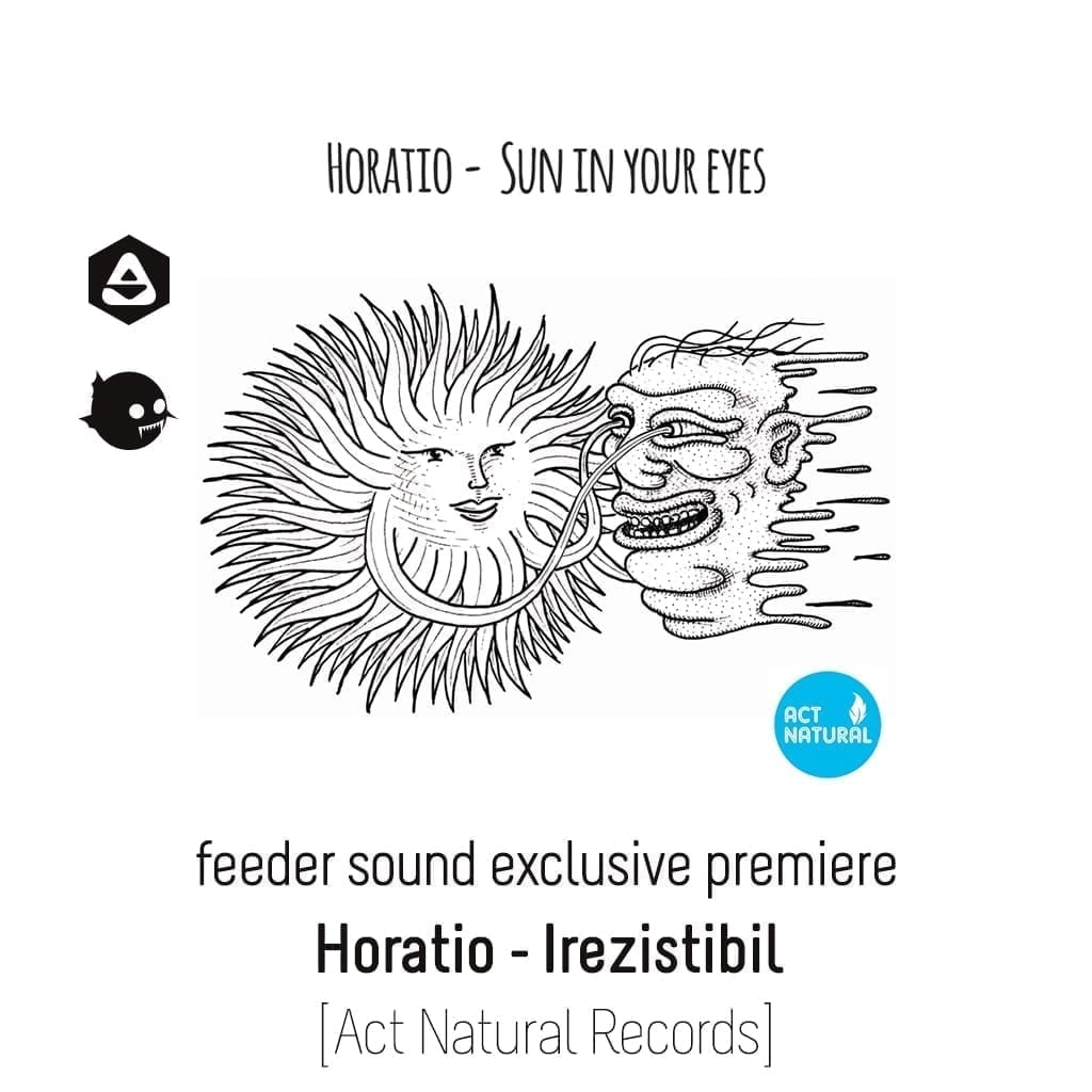 feeder sound exclusive premiere Horatio - Irezistibil [Act Natural Records] article-cover
