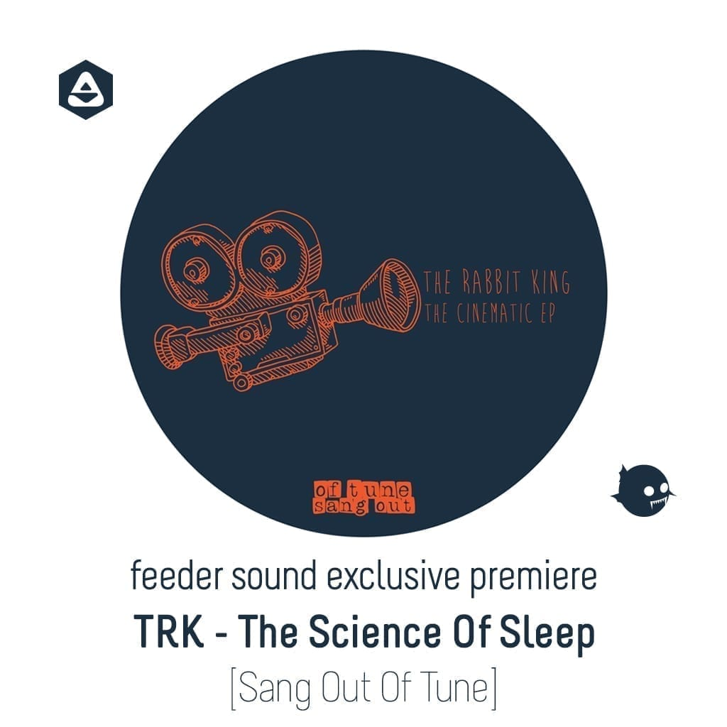 feeder sound exclusive premiere TRK - The Science Of Sleep [Sang Out Of Tune]