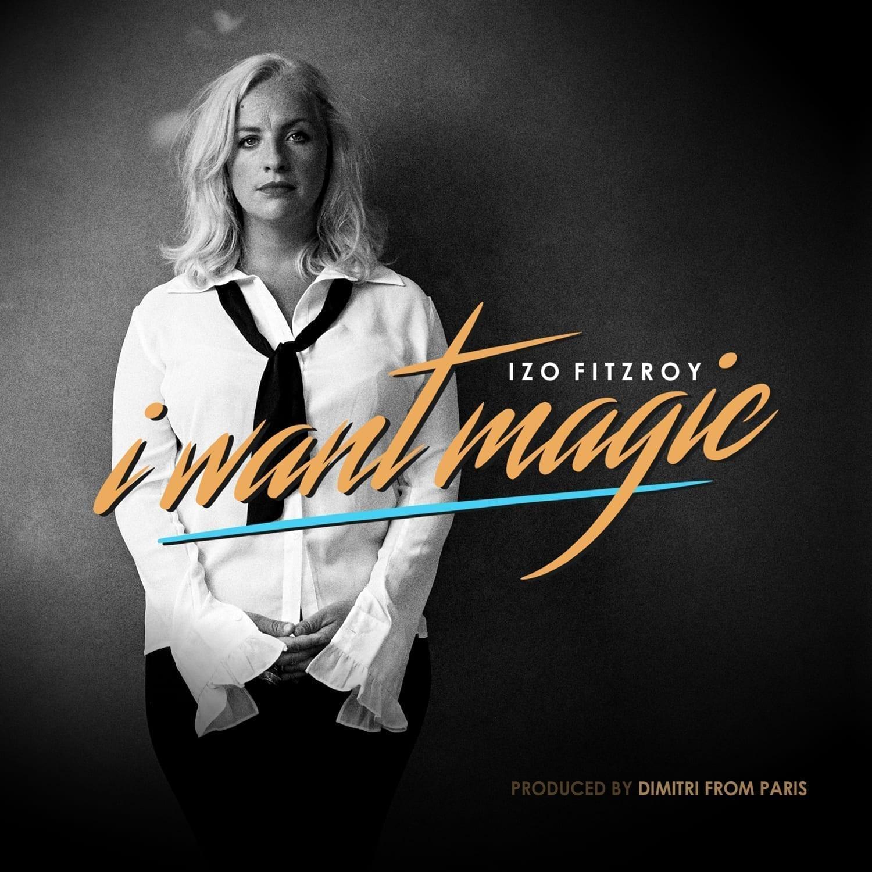 Izo FitzRoy x Dimitri From Paris 'I Want Magic' Jalapeno Records