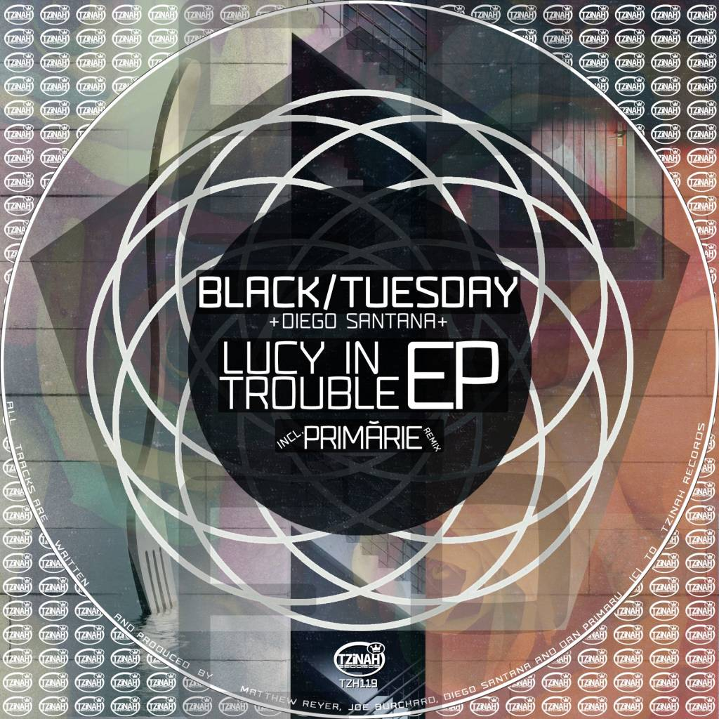 Black/Tuesday - Lucy In Trouble EP [Tzinah]
