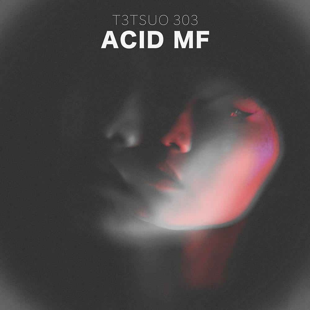 T3TSUO 303 released ACID MF June 10th, 2019 via label Generation Acid