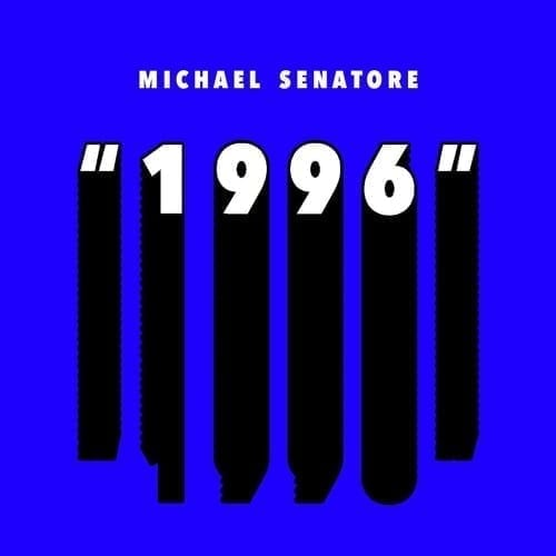 "Michael Senatore presents his new EP ""1996"""