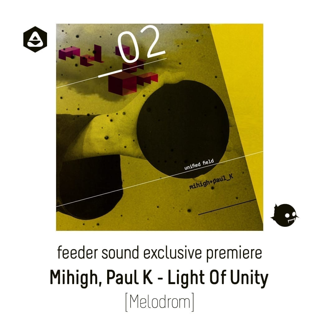 feeder sound exclusive premiere: Mihigh Paul K - Light Of Unity [Melodrom] article-cover