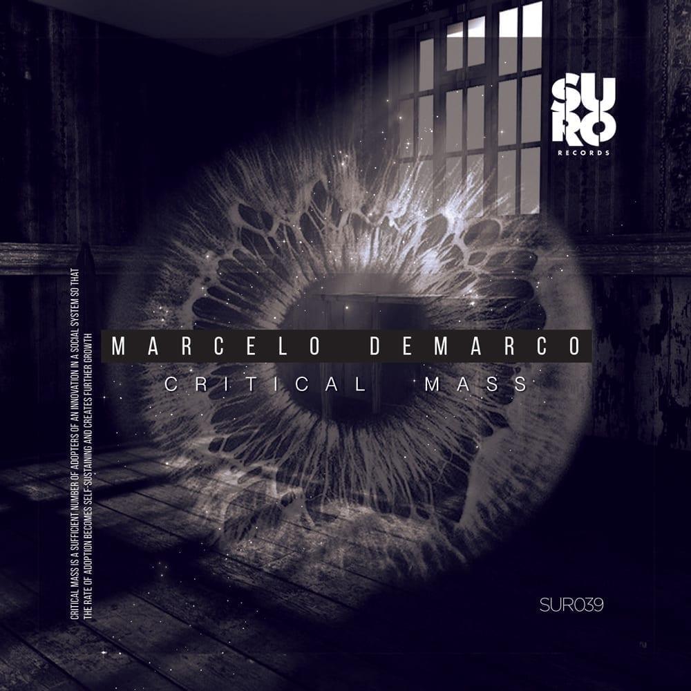 "Suro Records' head honcho Marcelo Demarco presents ""Critical Mass"""