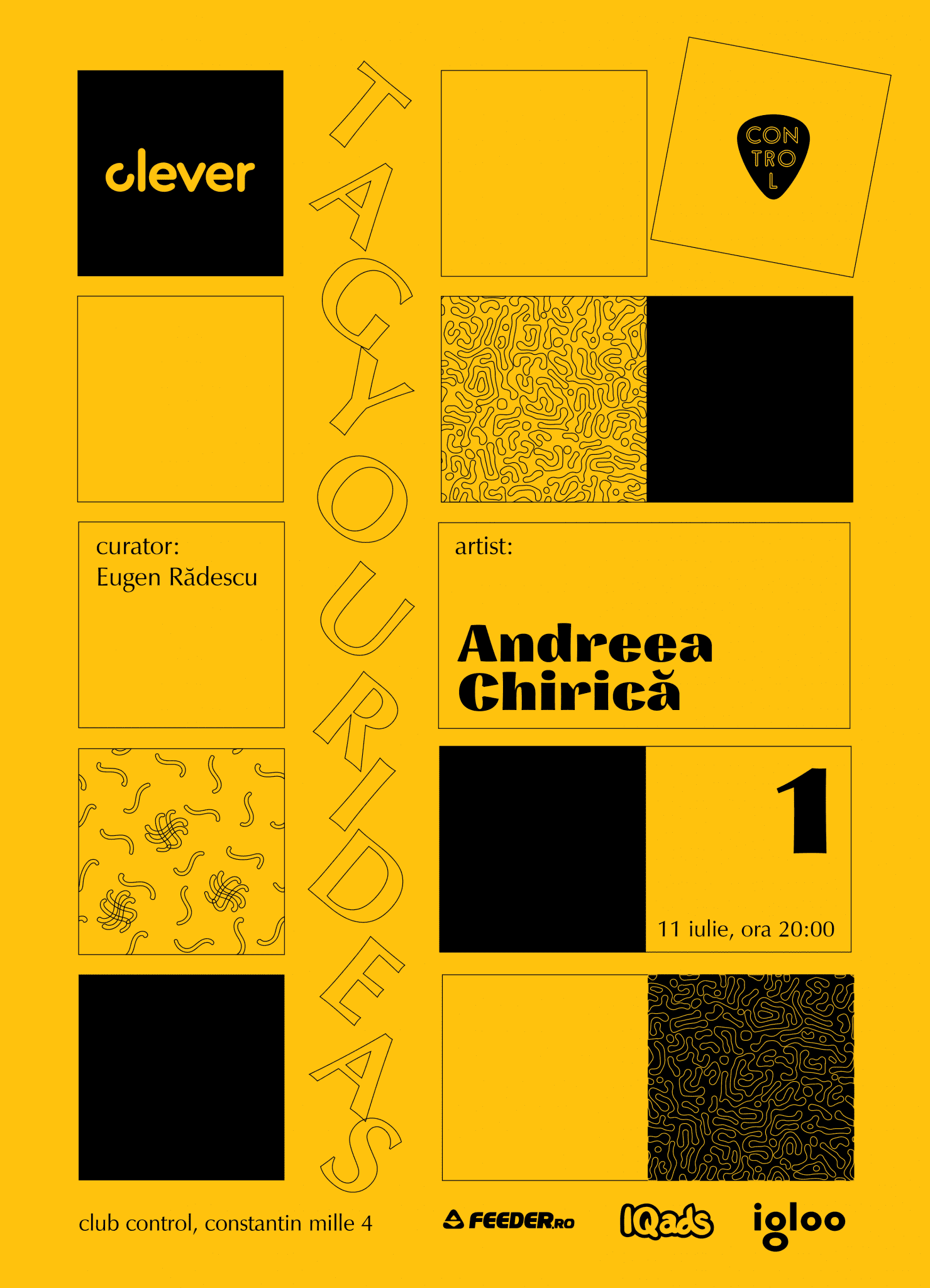 TAG YOUR IDEAS: ANDREEA CHIRICĂ x CLEVER @ Control Club