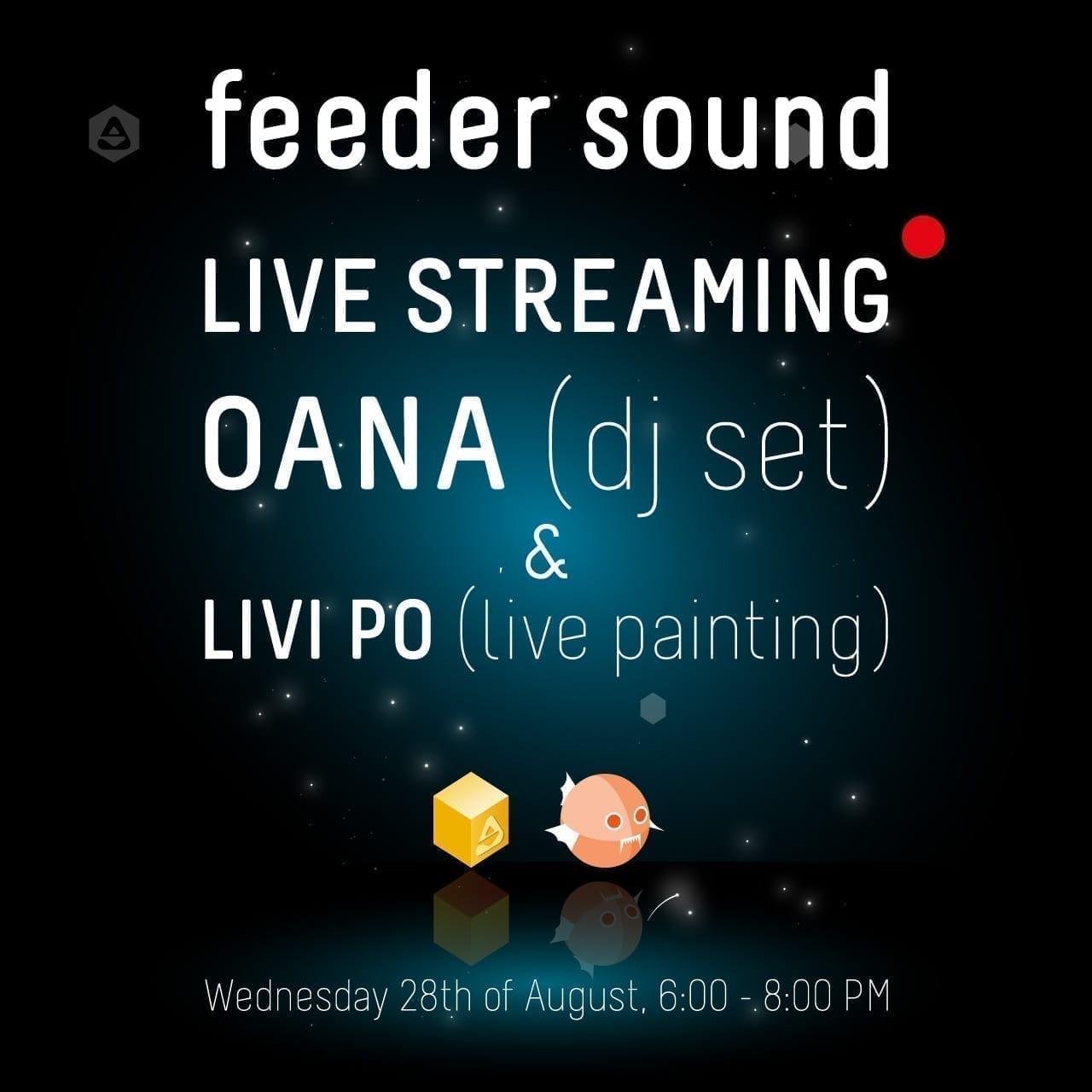 feeder sound LIVE STREAM with OANA & Livi Po // Wednesday 28th of August