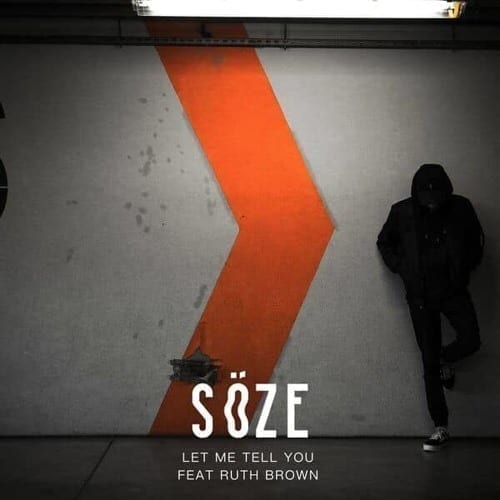"""Gritty London based SöZE and Ruth Brown collaborate on this stomper track """"Let Me Tell You"""""""