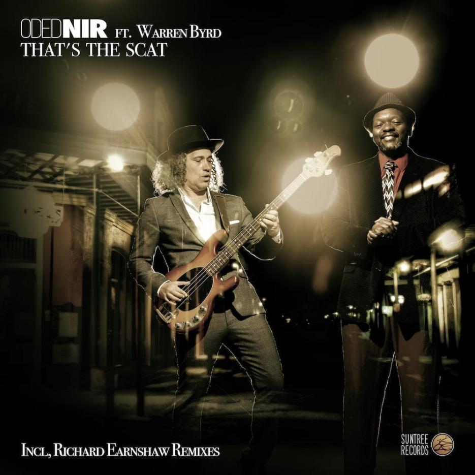 Oded Nir Ft. Warren Byrd 'That's The Scat' (Ft. Richard Earnshaw Remixes) Suntree Records