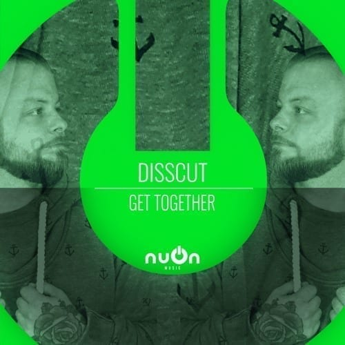 "Disscut gets back on nuOn GREEN with ""Get Together"""