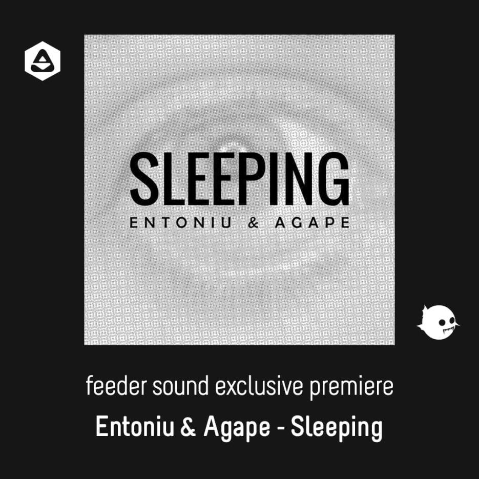 feeder sound exclusive premiere: Entoniu & Agape - Sleeping
