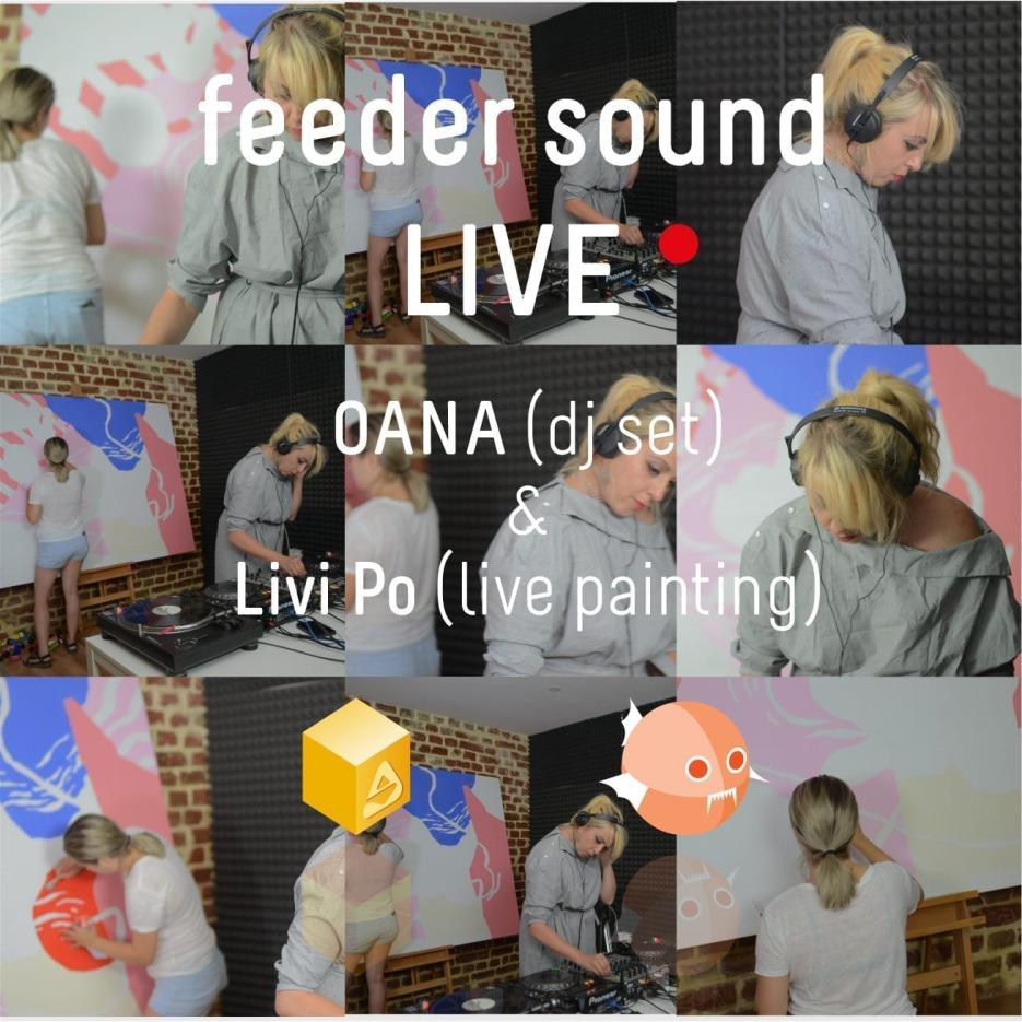 feeder sound LIVE streaming with OANA (dj set) & Livi Po