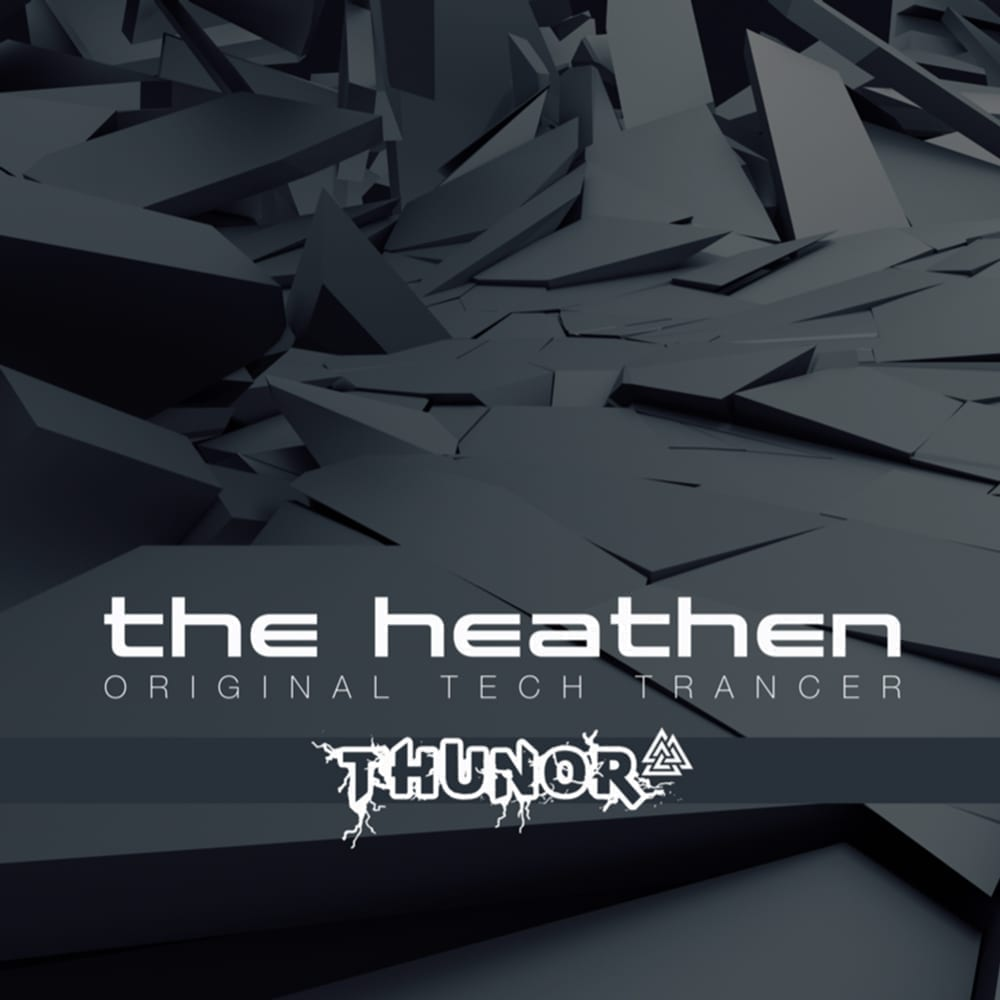 "As summer is ending, THUNOR presents ""The Heathen-Original Tech Trance"""