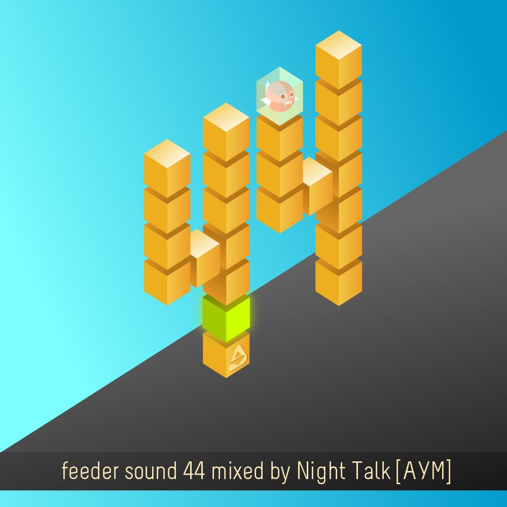 feeder sound 44 mixed by Night Talk [AYM]