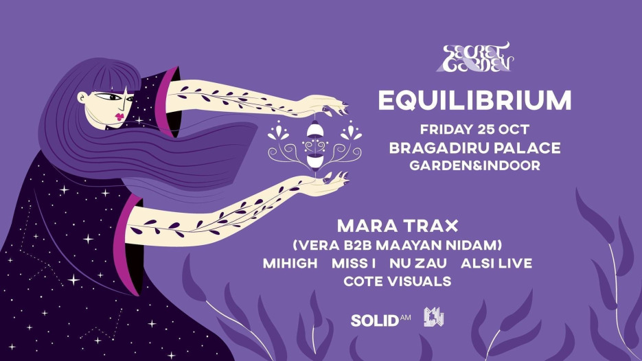 Secret Garden‎Secret Garden • Equilibrium • Bragadiru Palace • FRI 25 OCT
