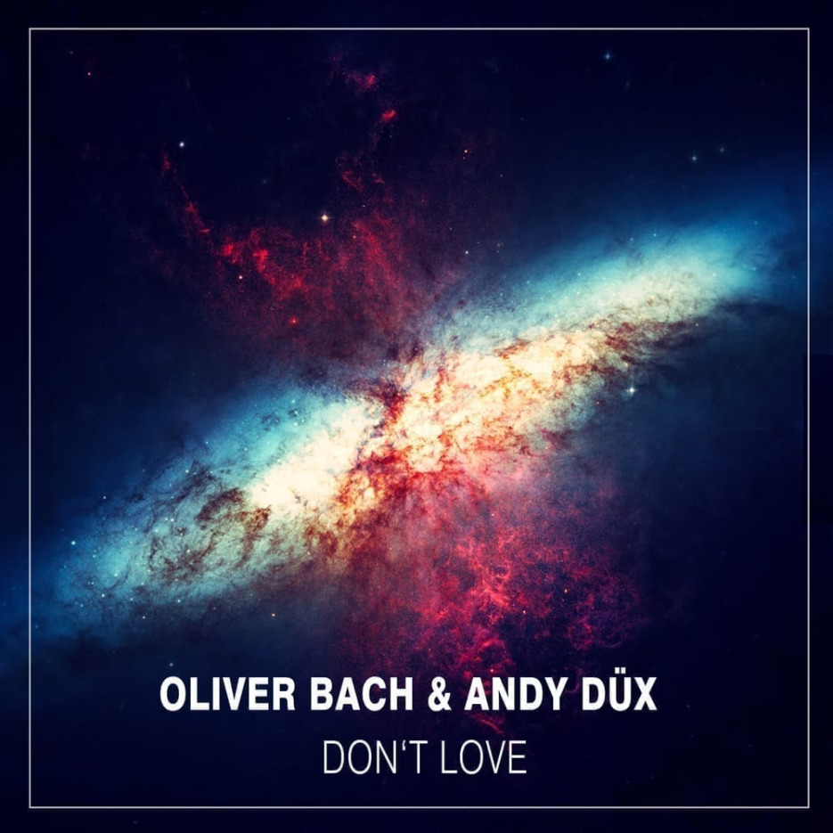 "Andy Düx works together with Oliver Bach to provide ""Don't Love EP"""