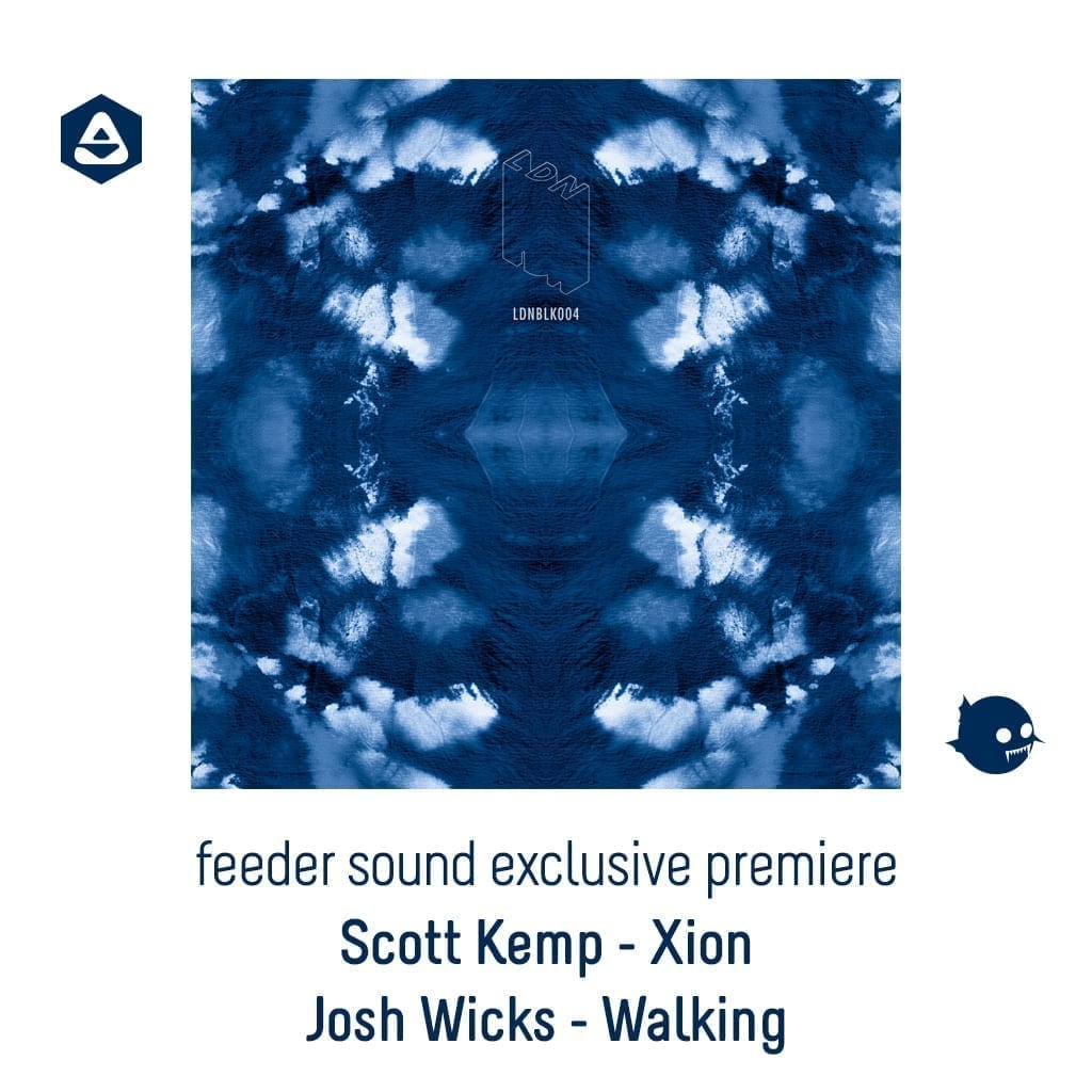 exclusive premiere Scott Kemp - Xion / Josh Wicks - Walking [LDN]