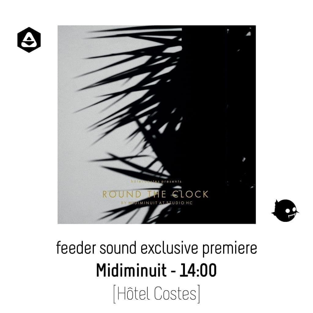 feeder sound exclusive premiere: Midiminuit - 14:00 [Hotel Costes]