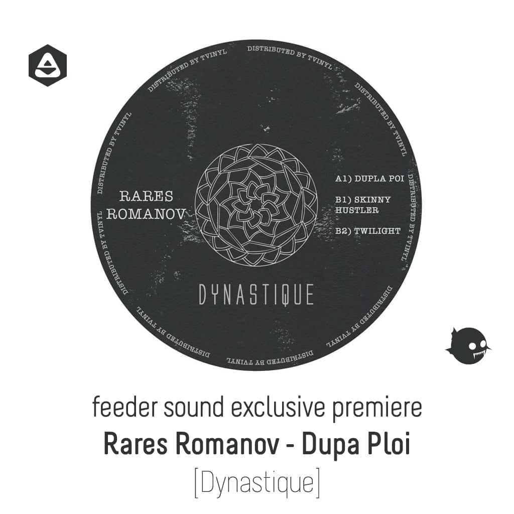 feeder sound exclusive premiere: Rares Romanov - Dupa Ploi [Dynastique]