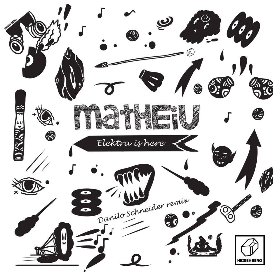 HEISENBERG 046 – Matheiu – Elektra Is Here EP incl. remix by Danilo Schneider