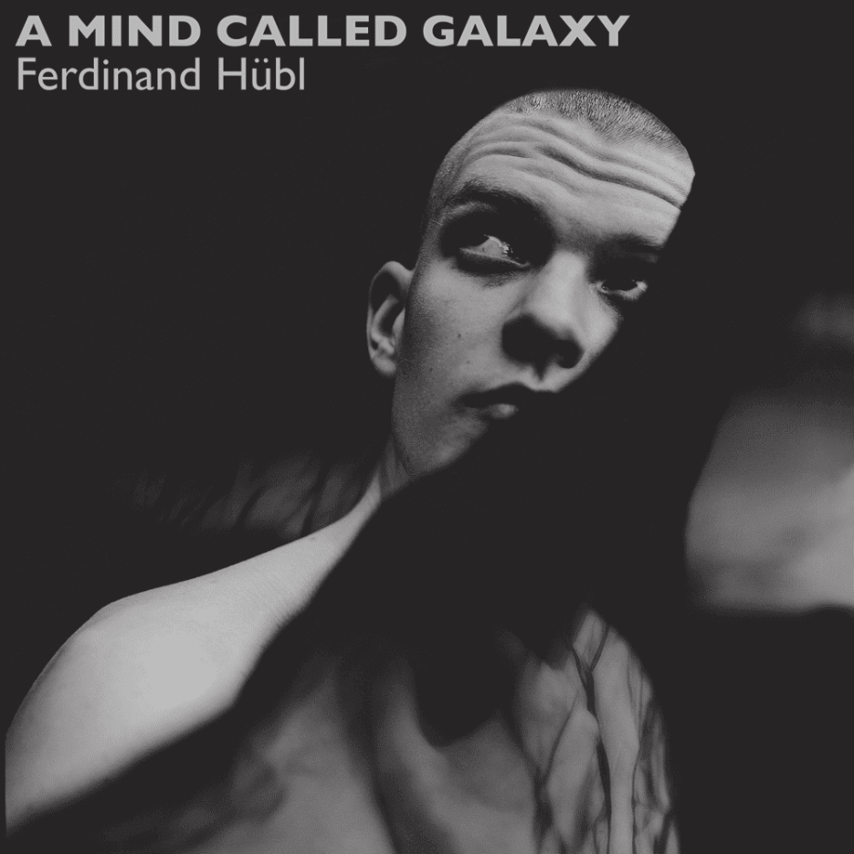 "Ferdinand Hübl presents his new album: ""A Mind Called Galaxy"""
