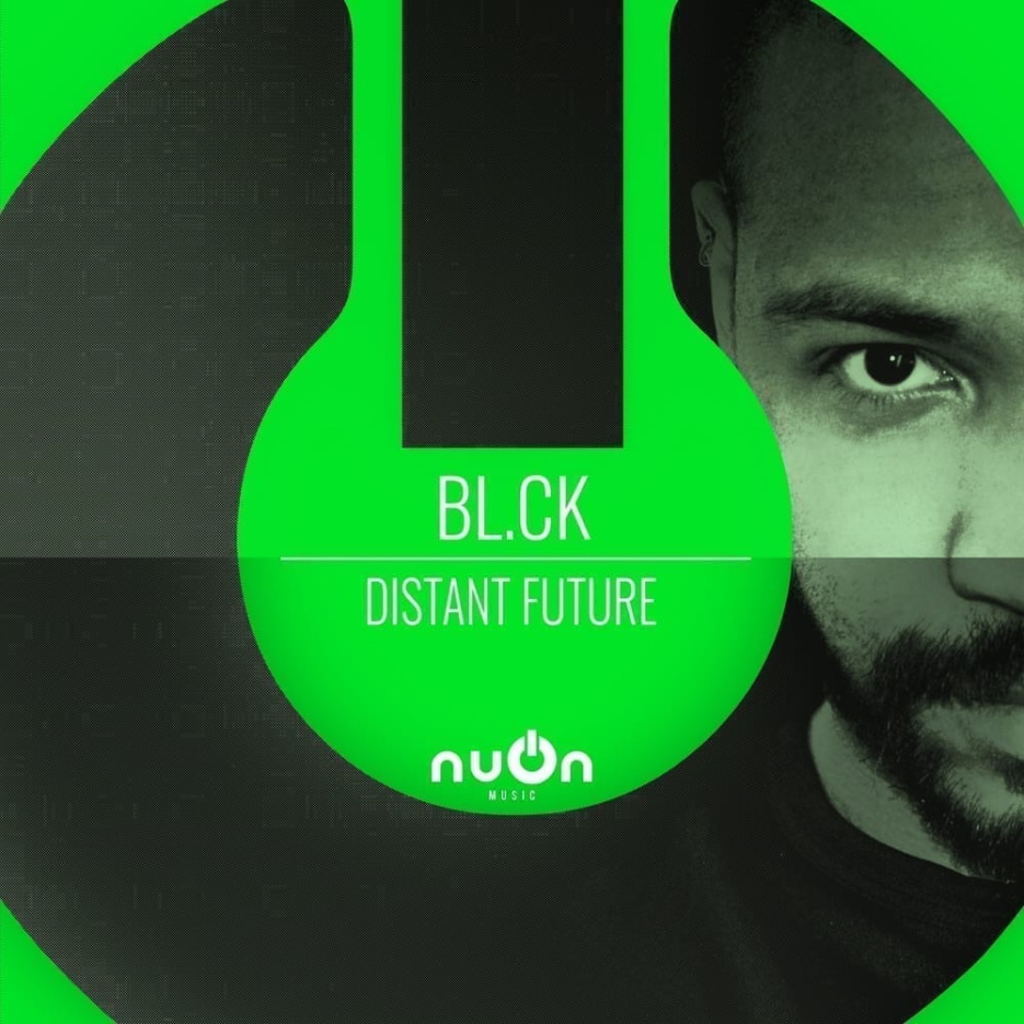 """nuOn music is back to make fire with a new single, it's time for """"Distant Future"""" by BL.CK"""