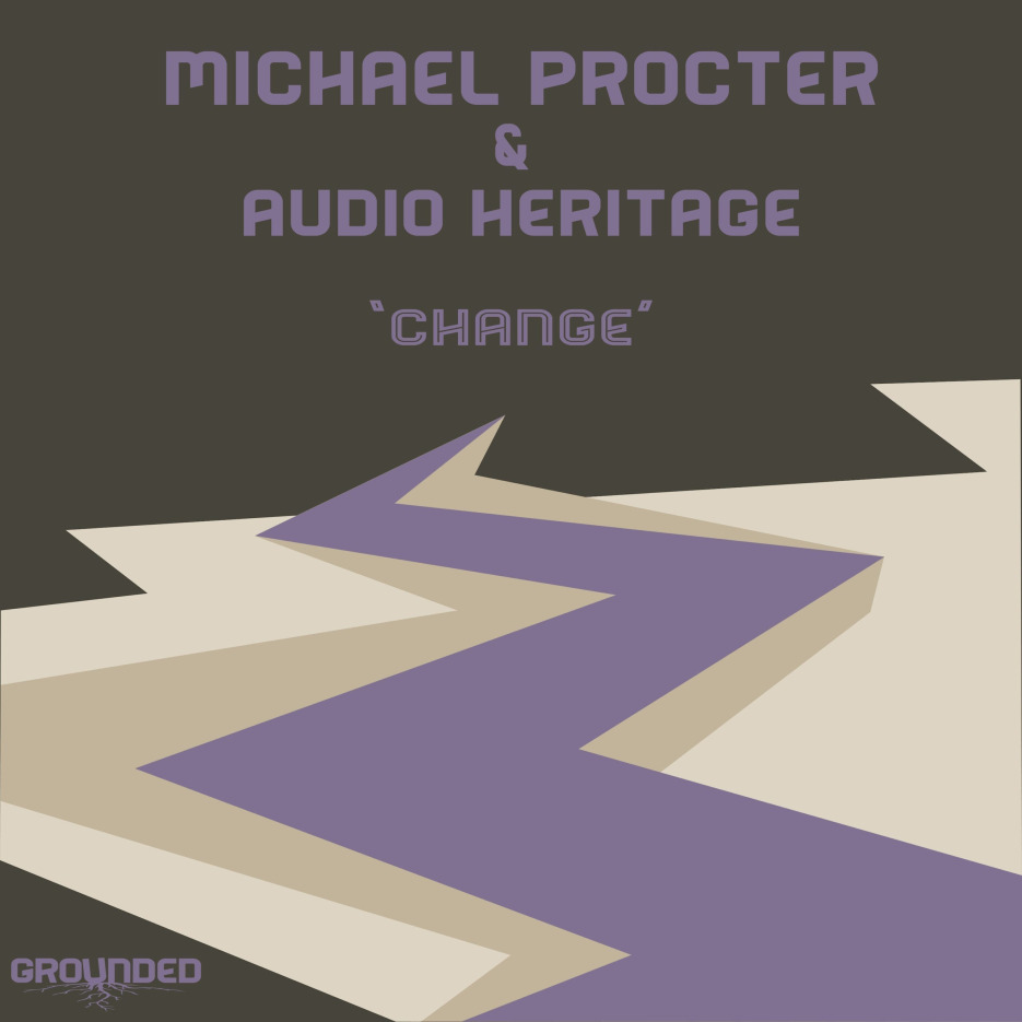 Michael Procter & Audio Heritage 'Change' Grounded Records