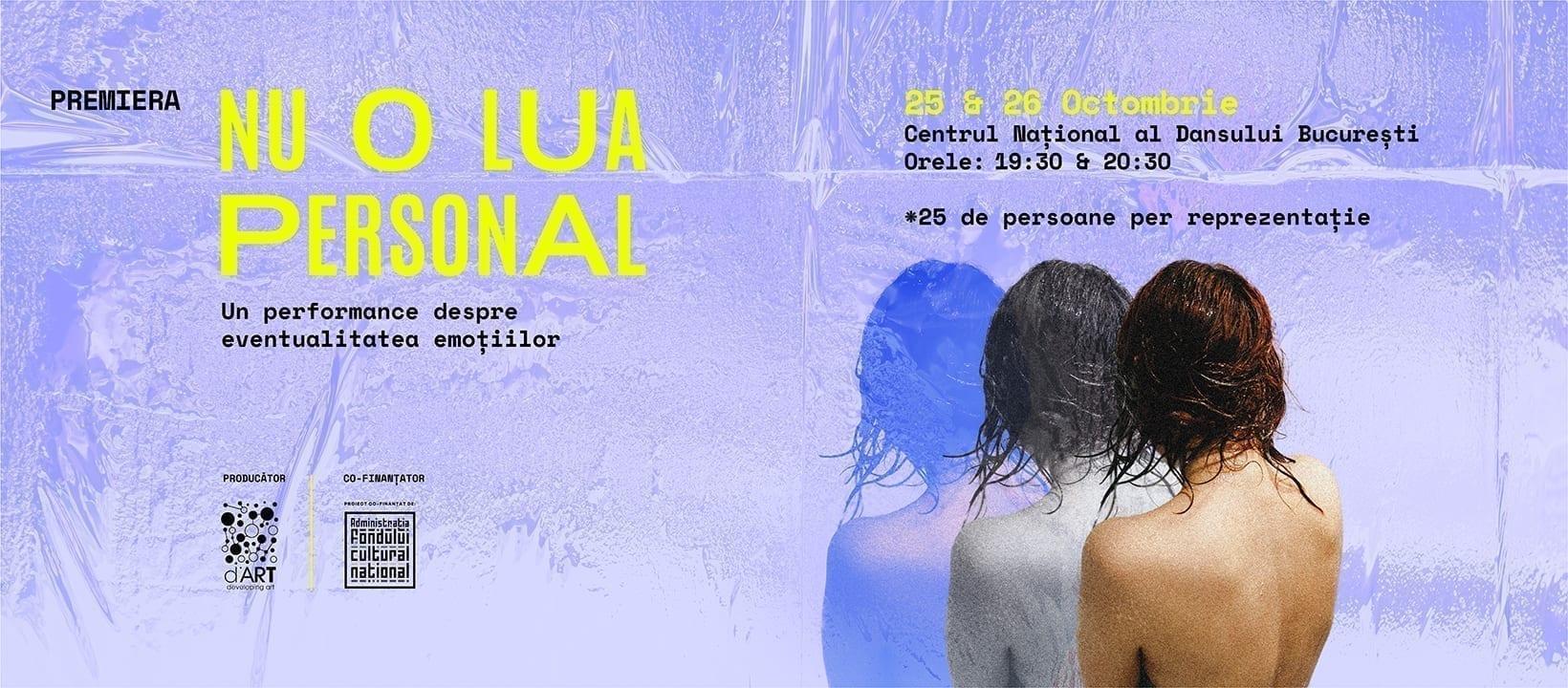Nu o lua personal la Centrul Național al Dansului București