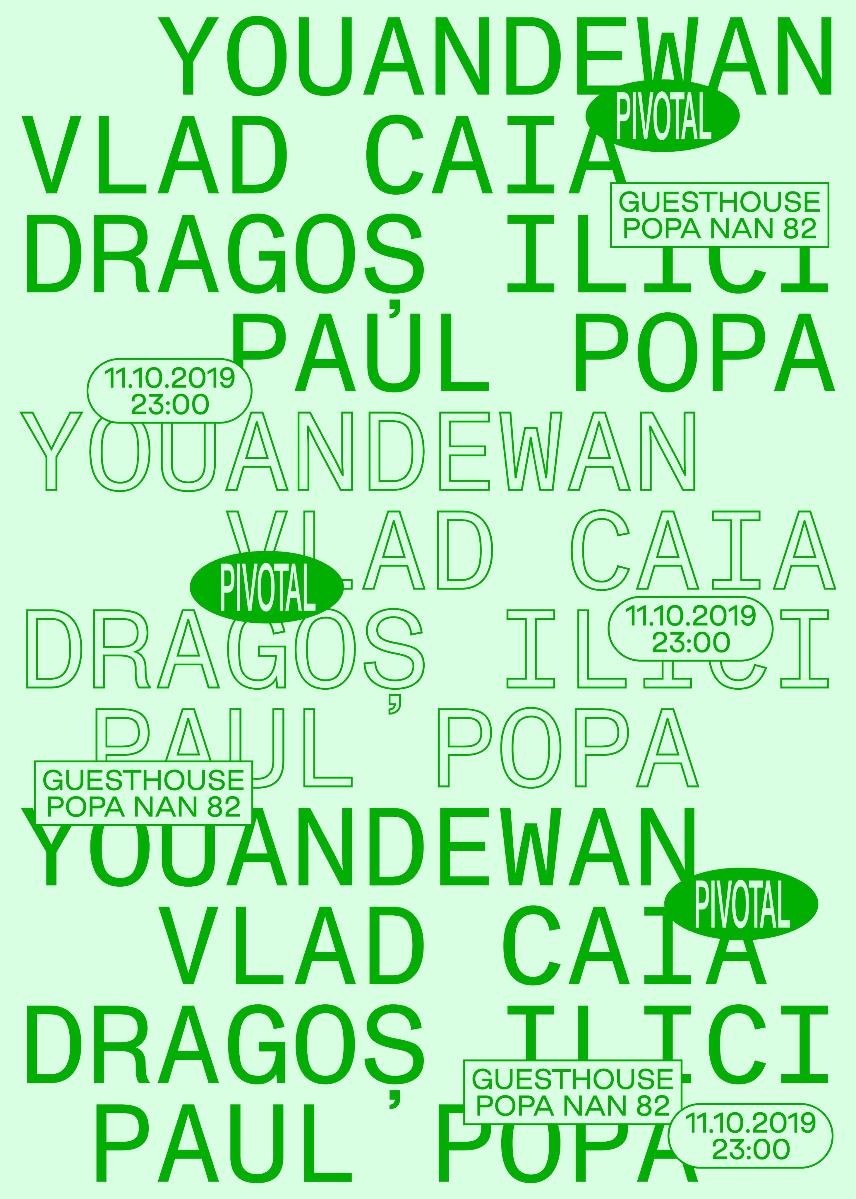 Pivotal w/ Youandewan, Vlad Caia, Dragoș Ilici, Paul Popa @ Guesthouse