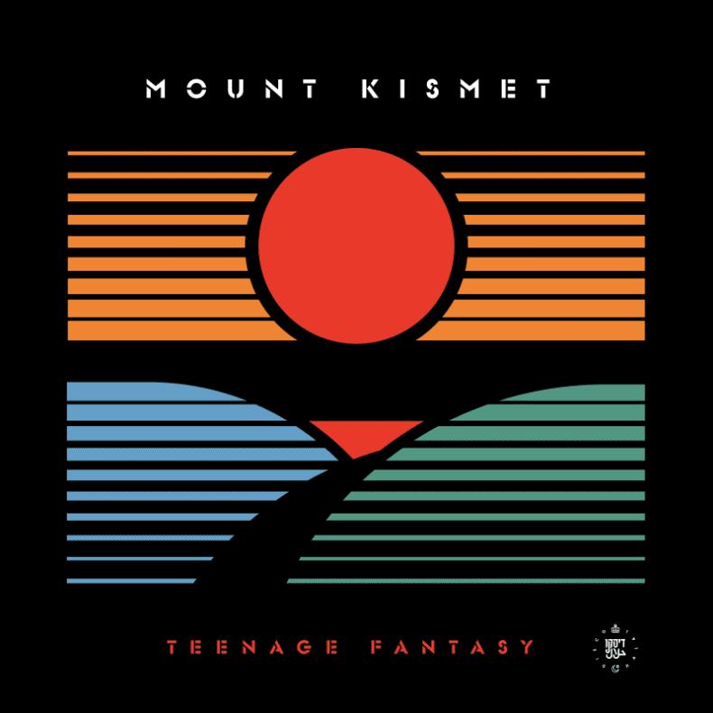 Mount Kismet 'Teenage Fantasy'