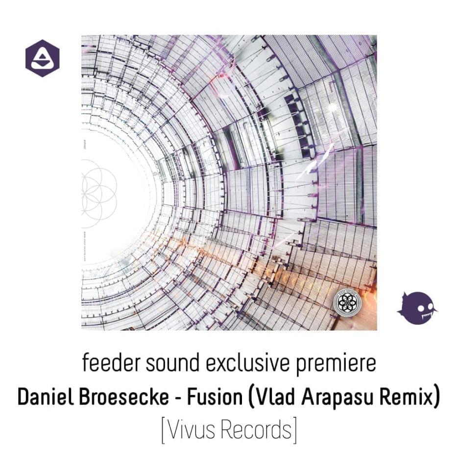 feeder sound exclusive premiere: Daniel Broesecke - Fusion (Vlad Arapasu Remix) [Vivus Records] article
