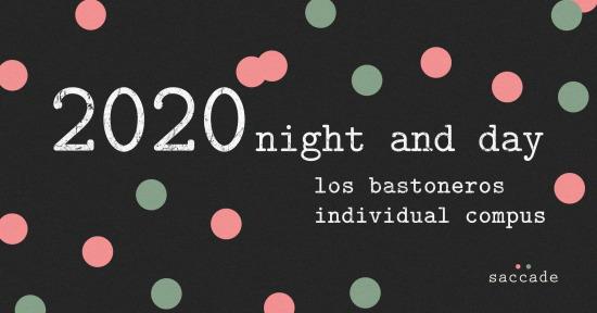 2020 night and day Los Bastoneros :: Individual Compus
