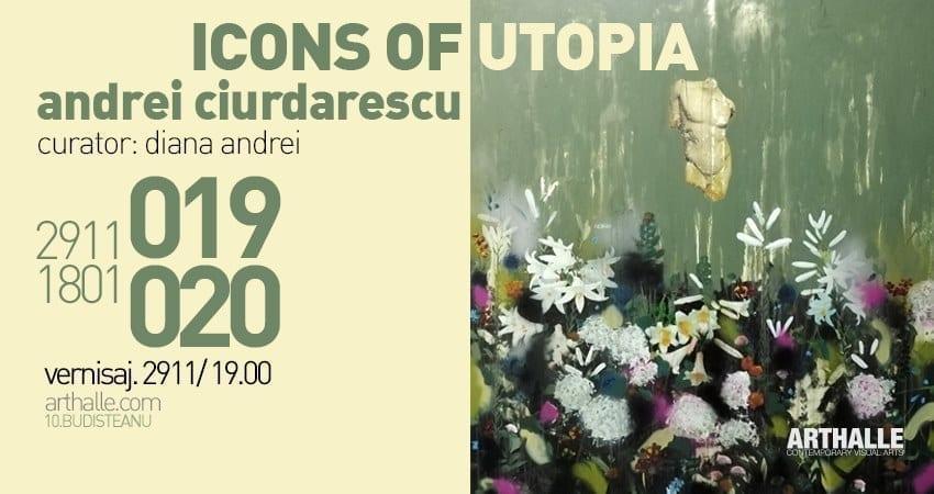 ICONS OF UTOPIA / Andrei Ciurdărescu / Arthalle Gallery Solo Show