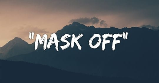 Mask Off Visssual