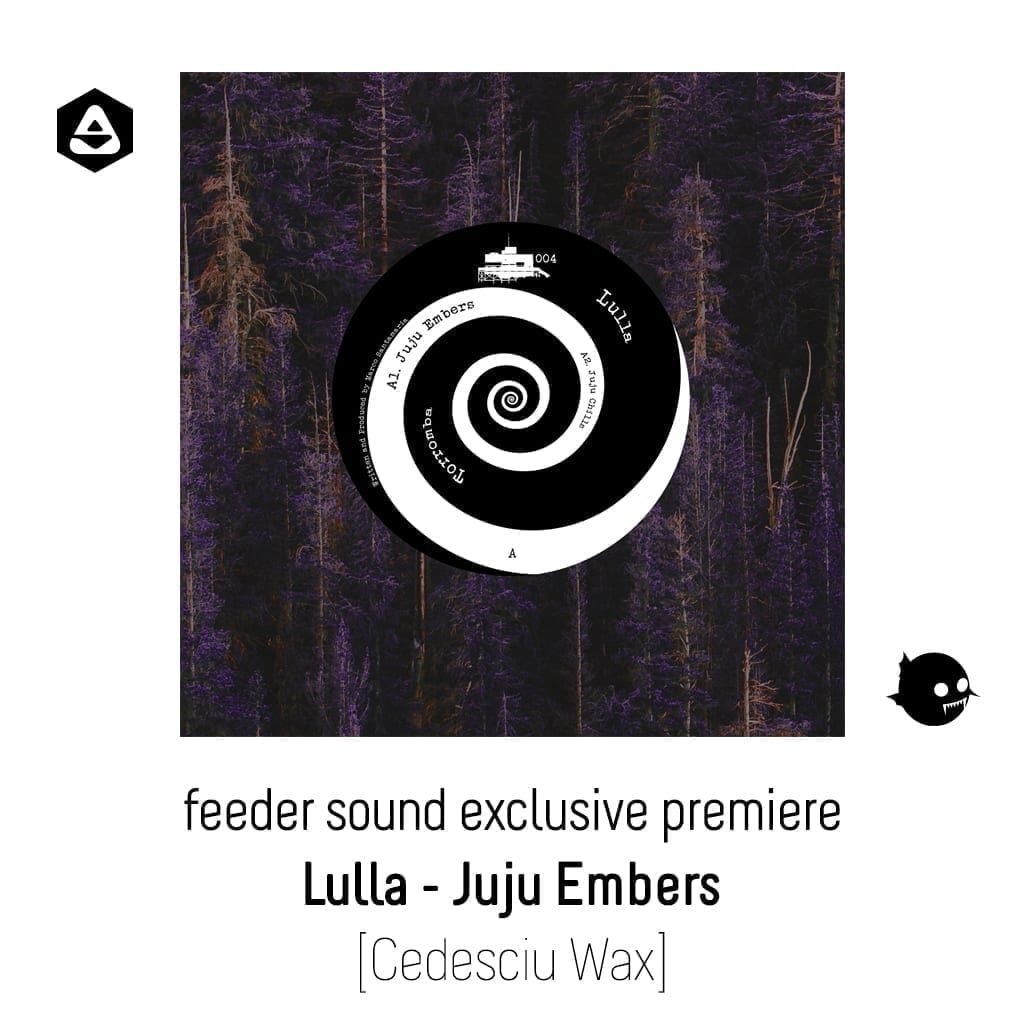 feeder sound exclusive premiere: Lulla - Juju Embers [Cedesciu Wax] 01