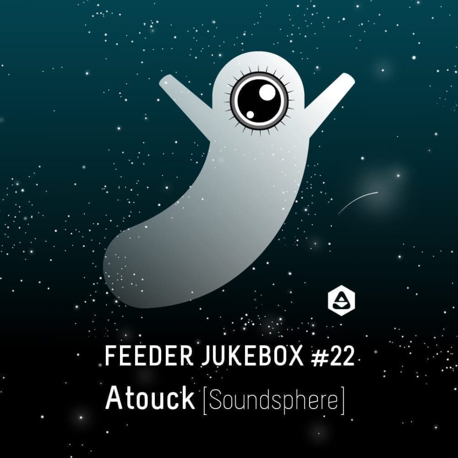 feeder jukebox #22 selected by Atouck [Soundsphere] 01