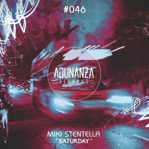 """Miki Stentella presents his new project """"Saturday"""" on Adunanza Records"""