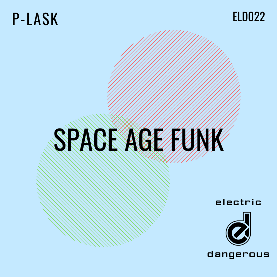 P-LASK dishes up some classic-sounding house vibes on Electric Dangerous Records