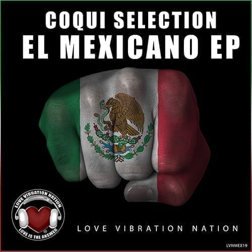 Coqui Selection is back on Love Vibration with El Mexicano EP
