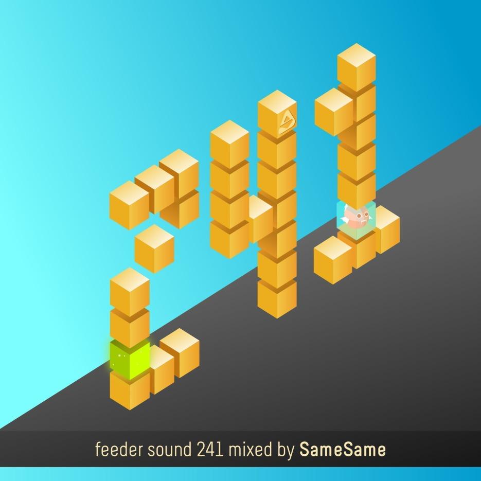 feeder sound 241 mixed by SameSame 01