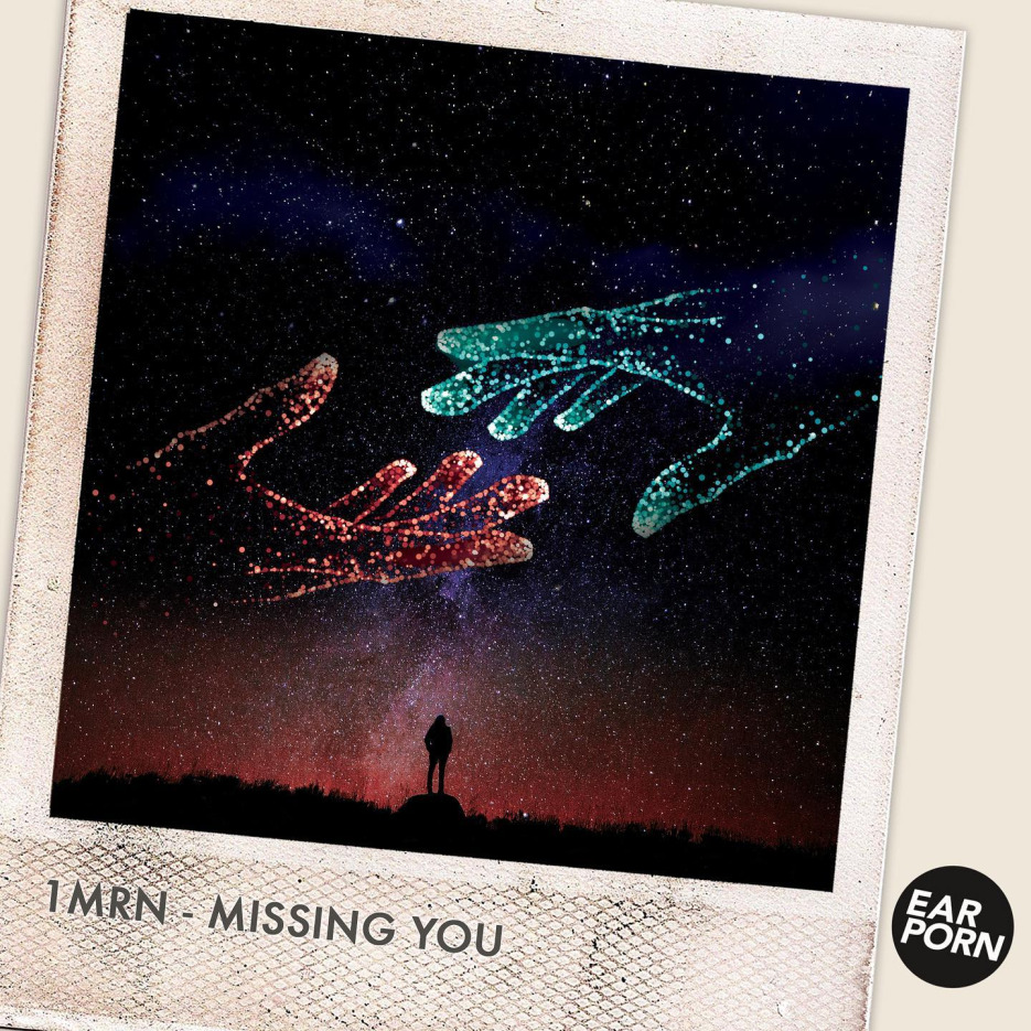 "1MRN gets on Ear Porn Music with a new single titled ""Missing You"""