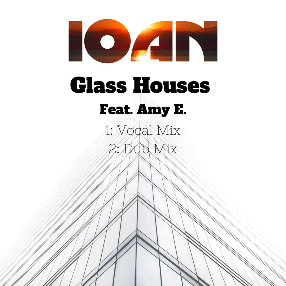 Glass Houses is the new single of the UK Dj and producer Ioan