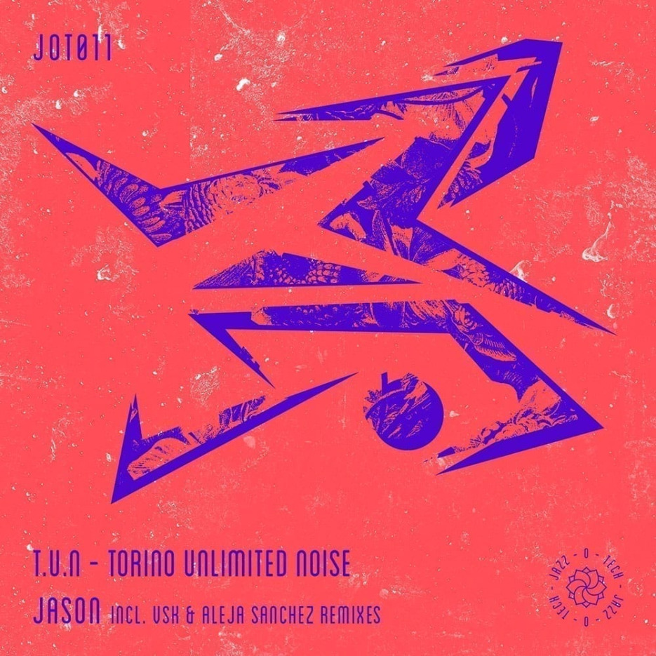 """Torino Unlimited Noise"" (T.U.N) released Jason EP under Jazz-O-Tech"